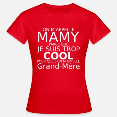 Mamy on m'appelle mamy - T-shirt Femme