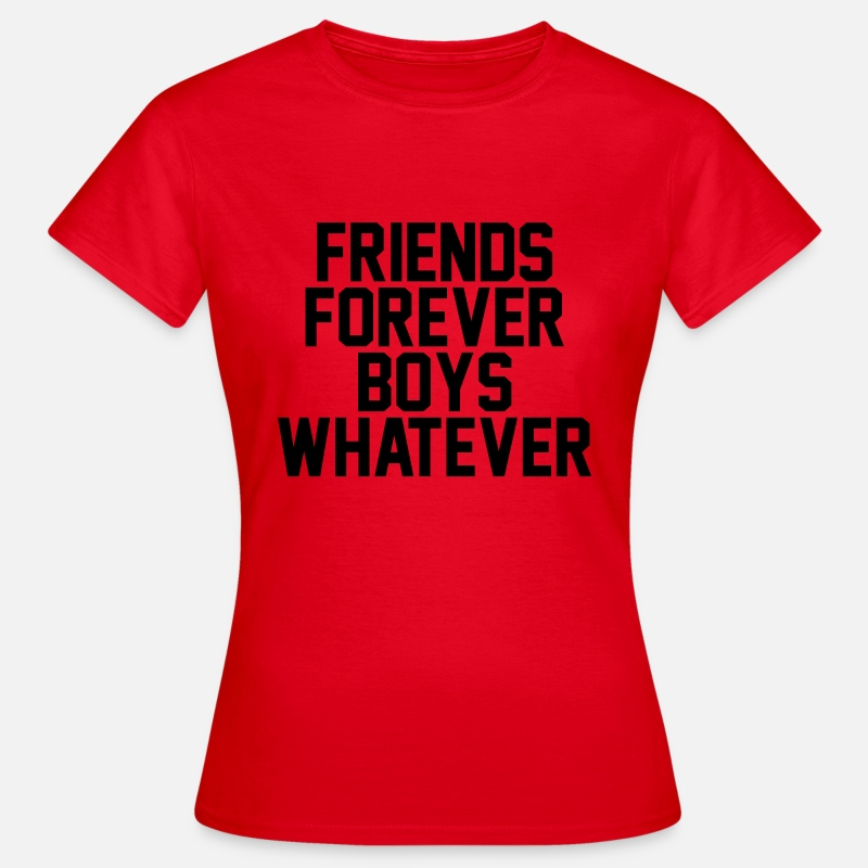 T-Shirts - Friends forever boys whatever - Vrouwen T-shirt rood