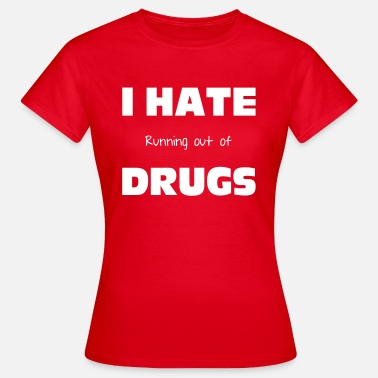 Rave Drugs - Women's T-Shirt