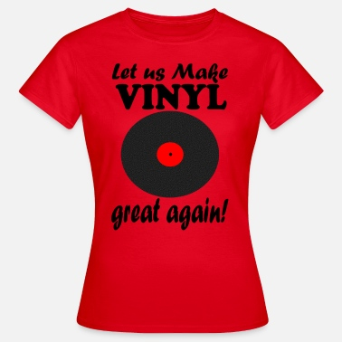 Vinyl Slogans Vinyl is great! - Women's T-Shirt