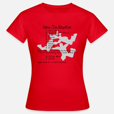 Skydive How To Skydive - Women's T-Shirt