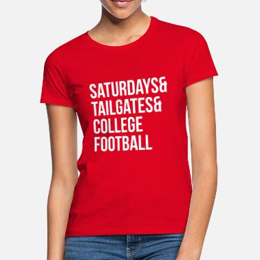College Football Saturdays & tailgates & college football - T-shirt Femme