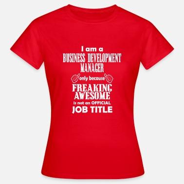 Business Manager Business Development Manager - Women's T-Shirt