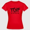 TGIF - Thank god it's friday - T-shirt Femme