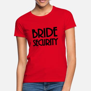 Bride Security Bride Security - Women's T-Shirt