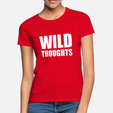 Thought Wild thoughts - Vrouwen T-shirt