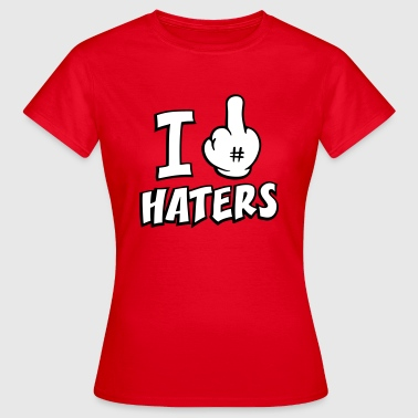 I fuck haters 3c - Camiseta mujer