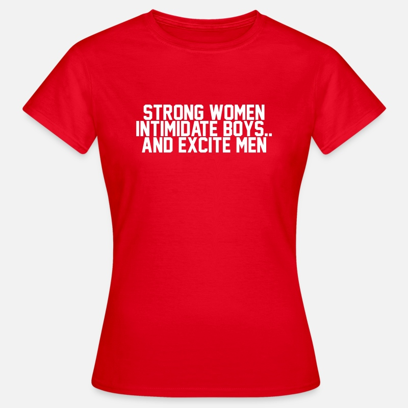 T-Shirts - Strong women intimidate boys.. and excite men - Vrouwen T-shirt rood