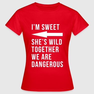 Sisters I'm sweet she's wild together we are dangerous - Women's T-Shirt