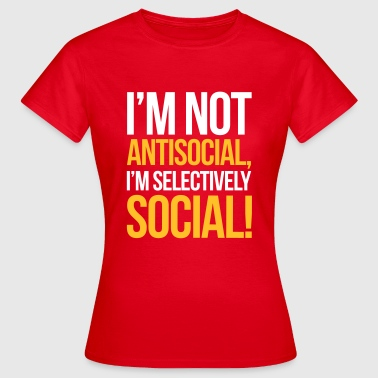 Antisocial - Frauen T-Shirt