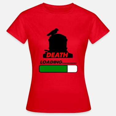 Death Proof death loading - Women's T-Shirt