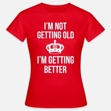 Old Getting Old - Women's T-Shirt