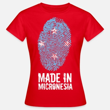 Micronesia Made In Micronesia / Micronesia - Women's T-Shirt