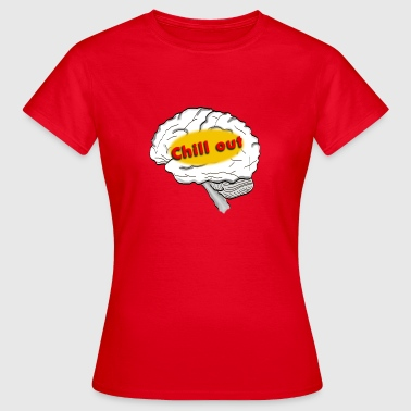 chill out - Vrouwen T-shirt