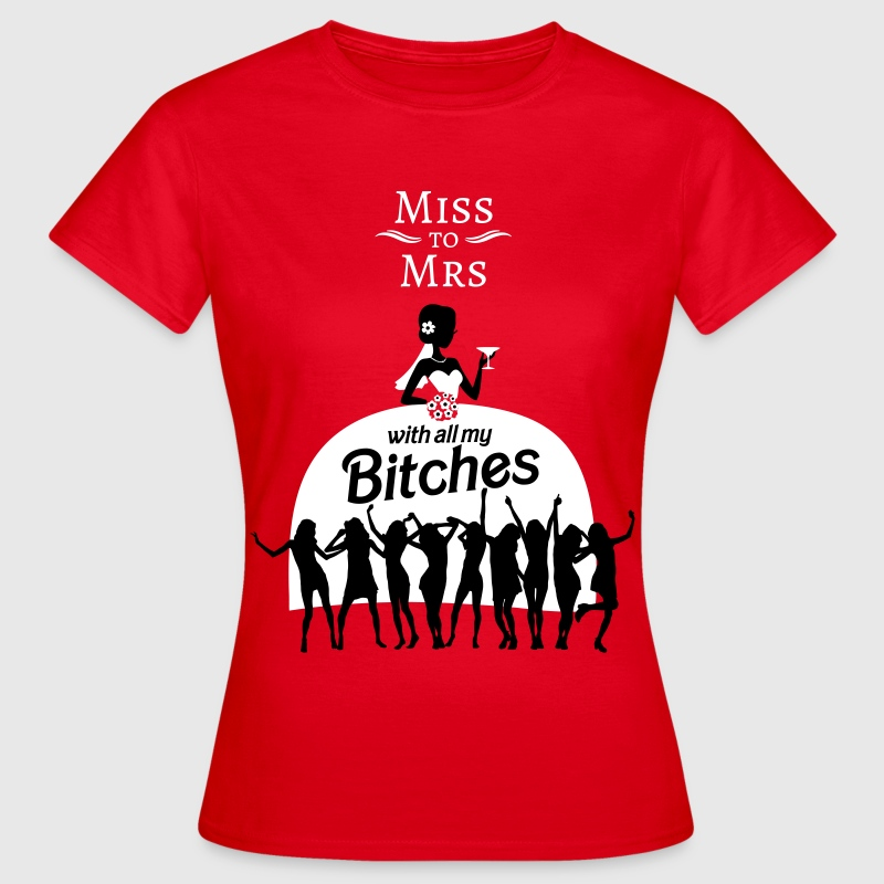 From Miss to Mrs - Frauen T-Shirt