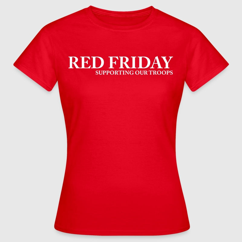 Red Friday Supporting Our Troops - Women's T-Shirt