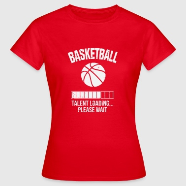 Basketball Talent Invites Please Wait Gift - Women's T-Shirt