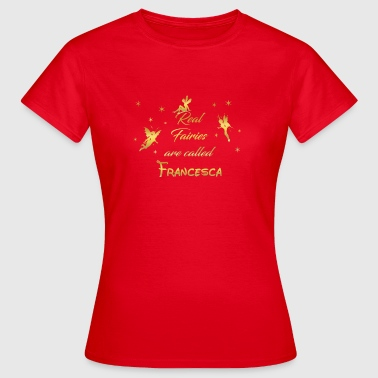 fee fairies fairy vorname name Francesca - Frauen T-Shirt