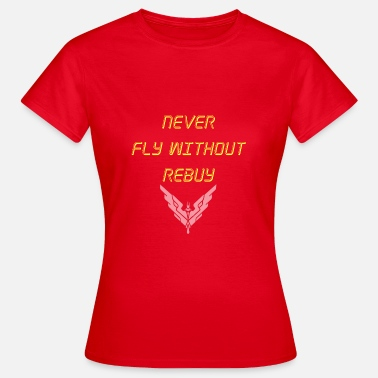 Elite Dangerous Never Fly without rebuy Transparent - Women's T-Shirt