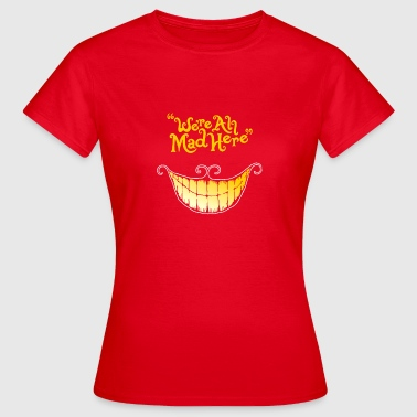 Wonderland Mad Cheshire cat - Vrouwen T-shirt