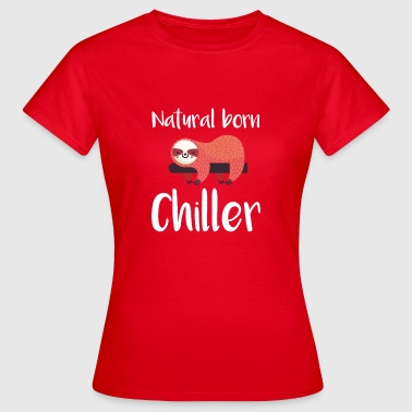 Natural Born Chiller luiaard T-shirt - Vrouwen T-shirt