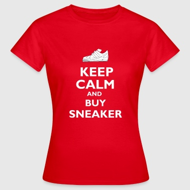 KEEP CALM AND BUY SNEAKER | For sneakerheads - Women's T-Shirt