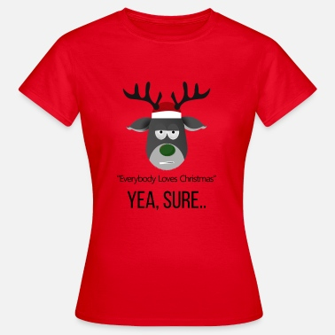 Anti-christmas X-Mas Reindeer Rudolph Anti Christmas - Women's T-Shirt