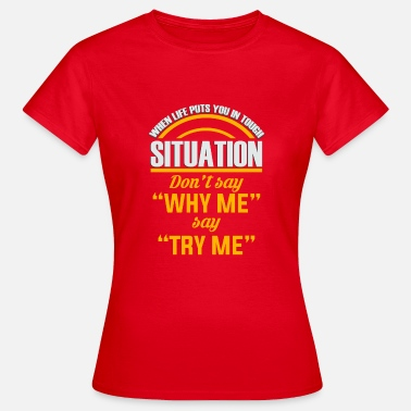 Try Me Try me! - Women's T-Shirt