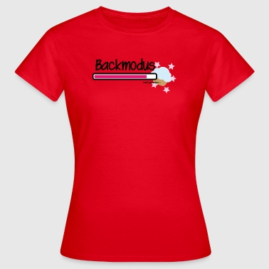 Im Backmodus - Frauen T-Shirt