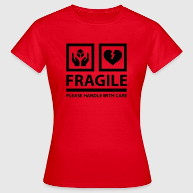 Fragile FRAGILE - Please Handle With Care (Sign) - Women's T-Shirt