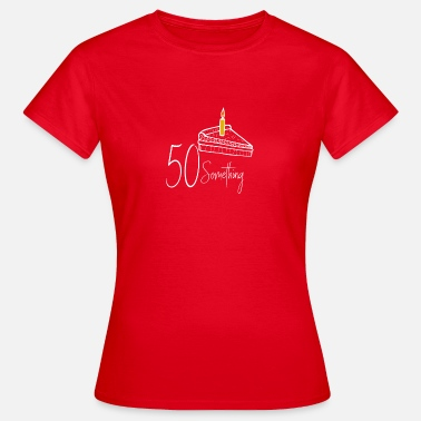 Geburtstagskind Happy Birthday 50 something Happy Birthday Geburtstagskind Kuchen - Frauen T-Shirt