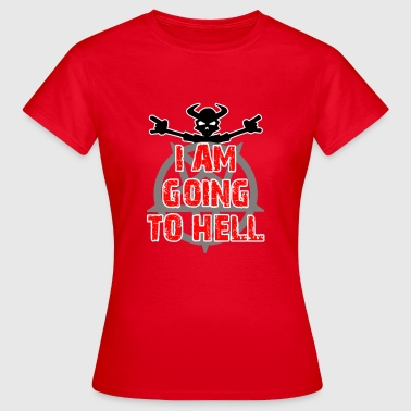 Going to hell - Dame-T-shirt