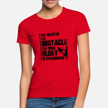 Greater THE GREATER THE OBSTACLE - THE GREATER THE GLORY - Women's T-Shirt