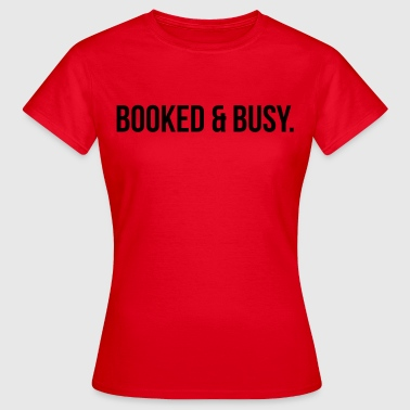 Booked & busy - Vrouwen T-shirt