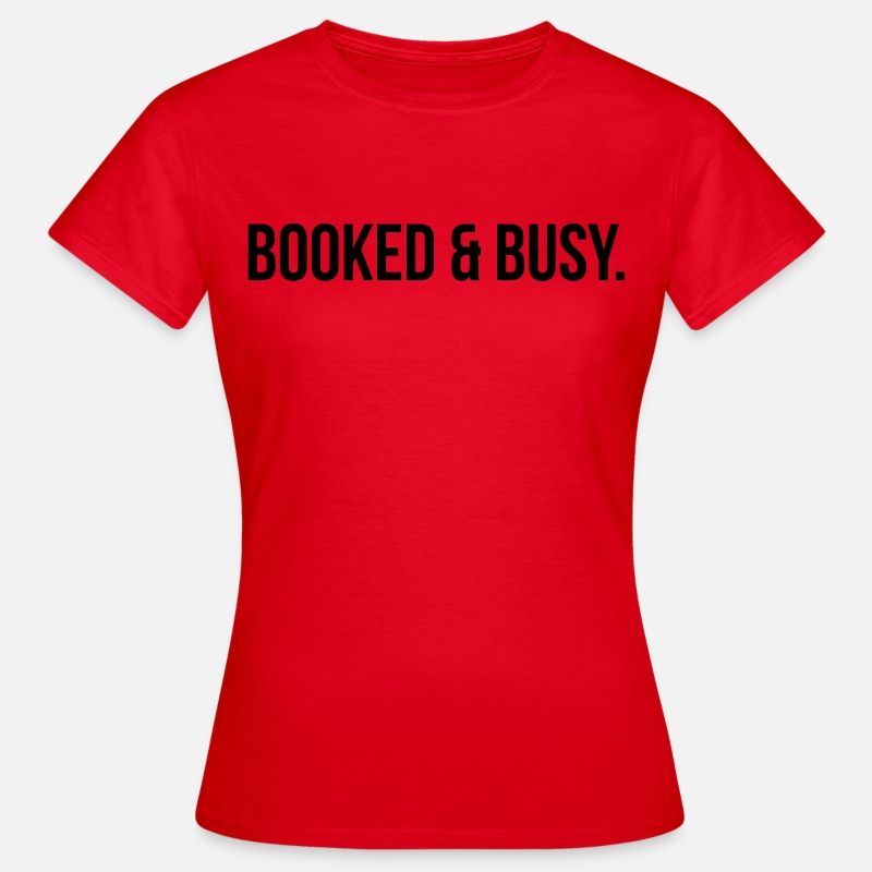 Cheating T-Shirts - Booked & busy - Women's T-Shirt red