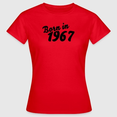 Born in 1967 - Frauen T-Shirt