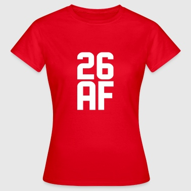 26 Years 26 AF Years Old - Women's T-Shirt
