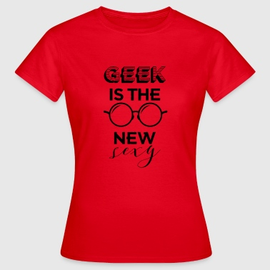 Sexi News Geek: Geek is the new sexy! - Women's T-Shirt