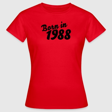 Born in 1988 - Frauen T-Shirt