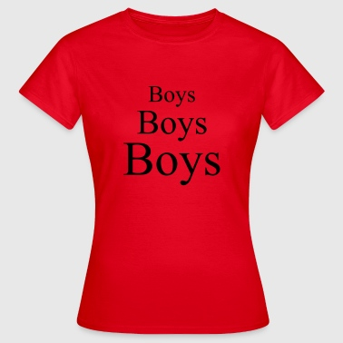 Boys Boys Boys - Frauen T-Shirt