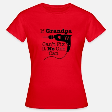Grandpa with drillingmachine - Dame-T-shirt