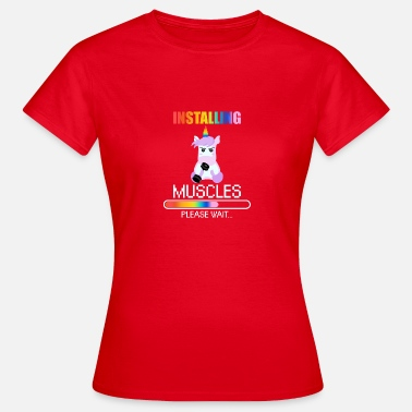 Installing Muscles Please Wait Unicorn muscles gift Rainbow Horn Loading - Women's T-Shirt