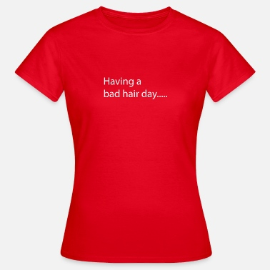 Bad Manners bad hair - Frauen T-Shirt