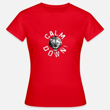 Calm The Fuck Down Calm Down Lion - Women's T-Shirt