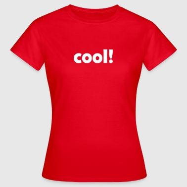 cool cool cool wit - Vrouwen T-shirt