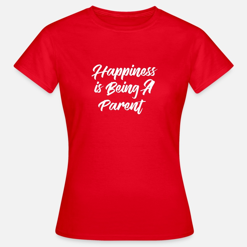Cool T-Shirts - Happiness is being a Parent - Women's T-Shirt red