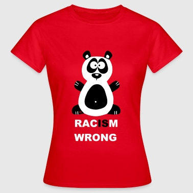 Panda Racism is wrong Pandabär bear Pandabear - T-skjorte for kvinner
