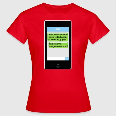 SMS - Dangerous - Women's T-Shirt