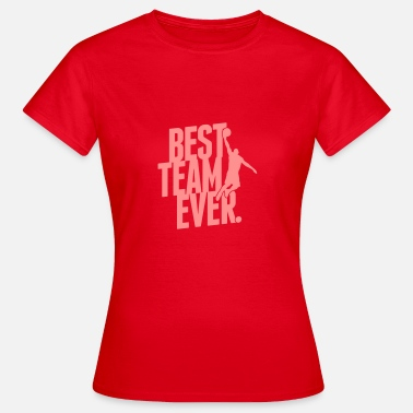 Best Teams Best Team ever - Basketball - Women's T-Shirt