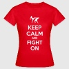 keep calm and fight on - Frauen T-Shirt